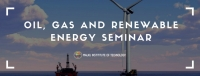 OIL, GAS AND RENEWABLE ENERGY SEMINAR